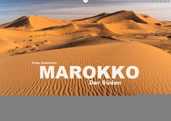 Marokko – Der Süden (Wandkalender 2019 DIN A2 quer) von Schickert,  Peter
