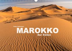 Marokko – Der Süden (Wandkalender 2020 DIN A3 quer) von Schickert,  Peter