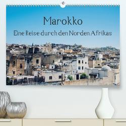 Marokko – Eine Reise durch den Norden Afrikas (Premium, hochwertiger DIN A2 Wandkalender 2021, Kunstdruck in Hochglanz) von Keller,  Tobias