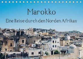 Marokko – Eine Reise durch den Norden Afrikas (Tischkalender 2018 DIN A5 quer) von Keller,  Tobias