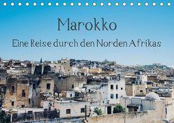 Marokko – Eine Reise durch den Norden Afrikas (Tischkalender 2019 DIN A5 quer) von Keller,  Tobias