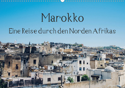 Marokko – Eine Reise durch den Norden Afrikas (Wandkalender 2020 DIN A2 quer) von Keller,  Tobias