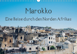 Marokko – Eine Reise durch den Norden Afrikas (Wandkalender 2020 DIN A3 quer) von Keller,  Tobias