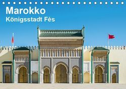 Marokko – Königsstadt Fès (Tischkalender 2019 DIN A5 quer) von Leonhardy,  Thomas