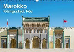 Marokko – Königsstadt Fès (Wandkalender 2019 DIN A3 quer) von Leonhardy,  Thomas