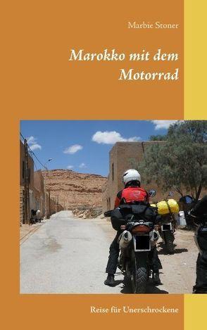 Marokko mit dem Motorrad von Stoner,  Marbie
