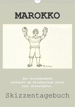 MAROKKO SKIZZENTAGEBUCH (Wandkalender 2019 DIN A4 hoch) von fru.ch