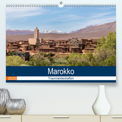 Marokko Traumlandschaften (Premium, hochwertiger DIN A2 Wandkalender 2020, Kunstdruck in Hochglanz) von Dürr,  Brigitte