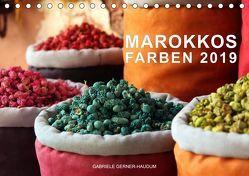 Marokkos Farben (Tischkalender 2019 DIN A5 quer) von Gerner-Haudum,  Gabriele