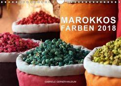 Marokkos Farben (Wandkalender 2018 DIN A4 quer) von Gerner-Haudum,  Gabriele