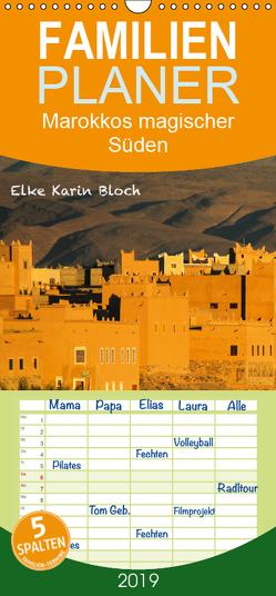 Marokkos magischer Süden – Familienplaner hoch (Wandkalender 2019 , 21 cm x 45 cm, hoch) von Elke Karin Bloch,  ©