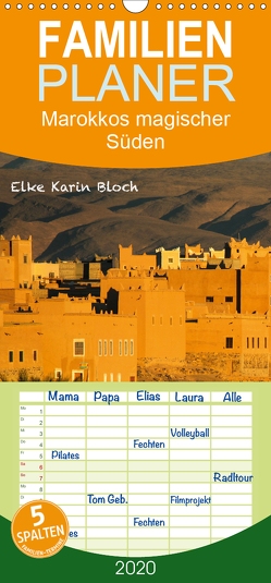 Marokkos magischer Süden – Familienplaner hoch (Wandkalender 2020 , 21 cm x 45 cm, hoch) von Elke Karin Bloch,  ©