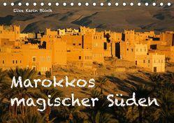 Marokkos magischer Süden (Tischkalender 2019 DIN A5 quer) von Elke Karin Bloch,  ©