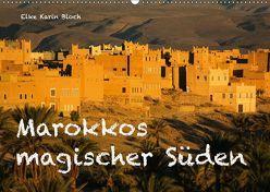 Marokkos magischer Süden (Wandkalender 2019 DIN A2 quer) von Elke Karin Bloch,  ©