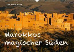 Marokkos magischer Süden (Wandkalender 2019 DIN A3 quer) von Elke Karin Bloch,  ©