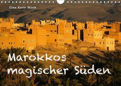 Marokkos magischer Süden (Wandkalender 2019 DIN A4 quer) von Elke Karin Bloch,  ©