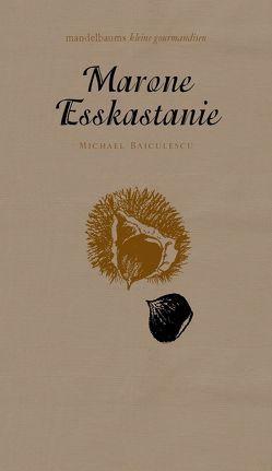 Marone/Esskastanie von Baiculescu,  Michael