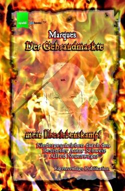 Marques der Gebrandmarkte von Neuenweger,  Alfred