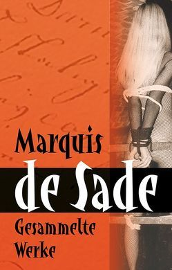 Marquis de Sade von Sade,  Alphonse François Marquis de