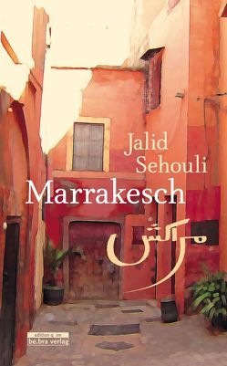 Marrakesch von Sehouli,  Jalid