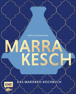 Marrakesch – Das Marokko-Kochbuch von Rosenthal,  Patrick