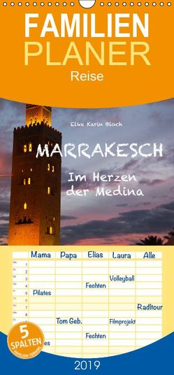 Marrakesch – Im Herzen der Medina – Familienplaner hoch (Wandkalender 2019 , 21 cm x 45 cm, hoch) von Elke Karin Bloch,  ©