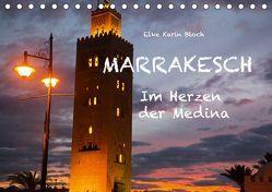 Marrakesch – Im Herzen der Medina (Tischkalender 2019 DIN A5 quer) von Elke Karin Bloch,  ©