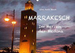 Marrakesch – Im Herzen der Medina (Wandkalender 2019 DIN A2 quer) von Elke Karin Bloch,  ©