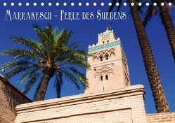Marrakesch – Perle des Südens (Tischkalender 2018 DIN A5 quer) von Müller,  Christian