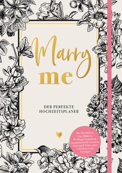 Marry me –Der perfekte Hochzeitsplaner