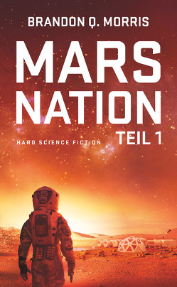Mars Nation 1 von Morris,  Brandon Q.