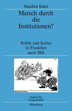 Marsch durch die Institutionen? von Kittel,  Manfred