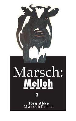 Marsch: Melloh 2 von Abke,  Joerg