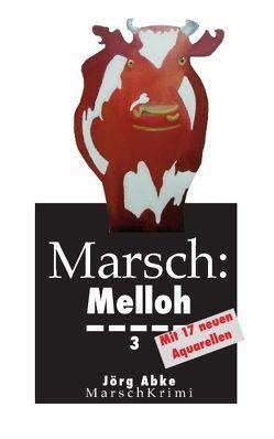 Marsch-Melloh 3 von Abke,  Joerg