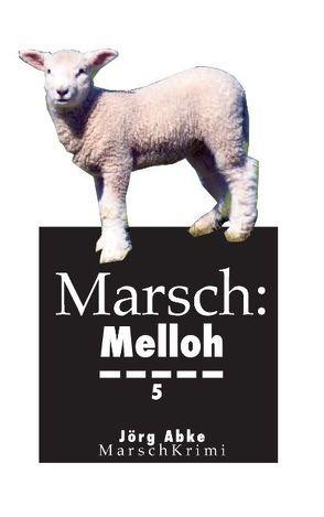 Marsch: Melloh 5 von Abke,  Joerg