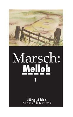 Marsch: Melloh von Abke,  Joerg
