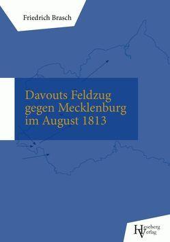 Marschall Davouts Feldzug gegen Mecklenburg im August 1813 von Brasch,  Friedrich, Büchen,  Tobias