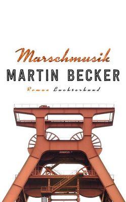 Marschmusik von Becker,  Martin