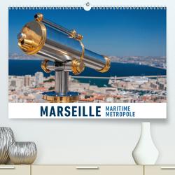 Marseille Maritime Metropole (Premium, hochwertiger DIN A2 Wandkalender 2021, Kunstdruck in Hochglanz) von Ristl,  Martin