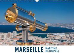 Marseille Maritime Metropole (Wandkalender 2019 DIN A3 quer) von Ristl,  Martin