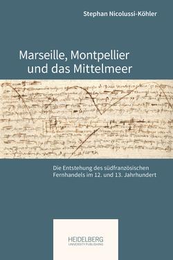 Marseille, Montpellier und das Mittelmeer von Nicolussi-Köhler,  Stephan