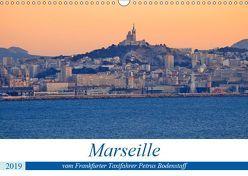 Marseille vom Frankfurter Taxifahrer Petrus Bodenstaff (Wandkalender 2019 DIN A3 quer) von Bodenstaff,  Petrus