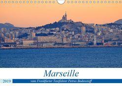 Marseille vom Frankfurter Taxifahrer Petrus Bodenstaff (Wandkalender 2019 DIN A4 quer) von Bodenstaff,  Petrus