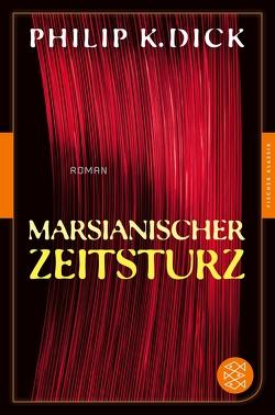 Marsianischer Zeitsturz von Dick,  Philip K, Nagula,  Michael