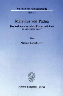 Marsilius von Padua. von Löffelberger,  Michael