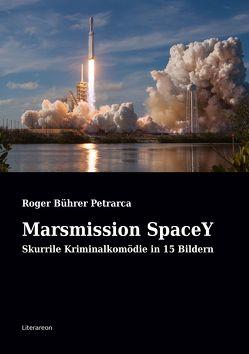 Marsmission SpaceY von Bührer Petrarca,  Roger