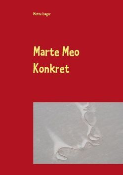 Marte Meo Konkret von Isager,  Mette