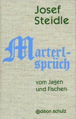 Marterlsprüch von Steidle,  Josef