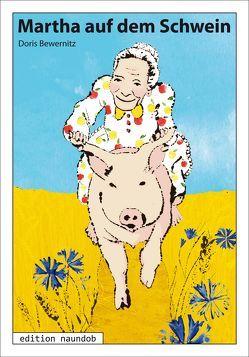 Martha auf dem Schwein von Bewernitz,  Doris, Pfeiffer,  Claudia K