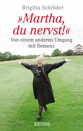 Martha, du nervst! von Müller,  Franziska K., Schröder,  Brigitta